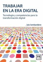 trabajar en la era digital (ebook)-luis lombardero-9788483561034