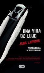 una vida de lujo (trilogia negra de estocolmo iii) jens lapidus 9788483652534