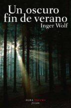 un oscuro fin de verano-inger wolf-9788484284734