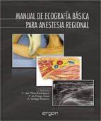 manual de ecografia basica para anestesia regional c.del olmo rodriguez p.de diego isasa 9788484738534
