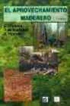 el aprovechamiento maderero (2ª ed.)-e. tolosana-v.m. gonzalez-s. vignote-9788484762034
