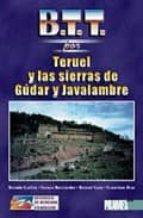 b.t.t. por teruel y las sierras de gudar y javalambre 9788487601934