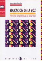 educacion de la voz: principios fundamentales de ortofonia ana de mena gonzalez 9788487767234