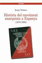 historia del moviment anarquista a espanya (1870-1980)-josep termes-9788488839534