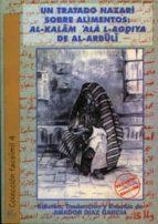 un tratado nazari sobre alimentos: al kalam  ala l agdiya de al a rbuli amador diaz garcia 9788489606234