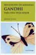 reflexiones de mahatma gandhi para una vida mejor-henri stern-9788489957534