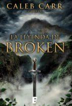 la leyenda de broken (ebook)-caleb carr-9788490193334