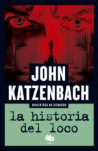 la historia del loco (ebook)-john katzenbach-9788490198834