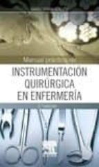 manual practico de instrumentacion quirurgica en enfermeria (2ª ed.) i. serra guillen 9788490228234