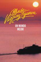 un mundo mejor (utopías 2) (ebook)-alberto vazquez-figueroa-9788490320334