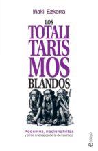 los totalitarismos blandos (ebook)-iñaki ezquerra-9788490608234