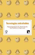 tecnologias entrañables-miguel angel quintanilla navarro-9788490973134