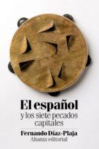 el español y los siete pecados capitales fernando diaz plaja 9788491045434