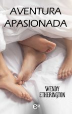 aventura apasionada (ebook) wendy etherington 9788491888734