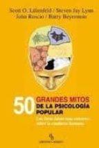50 grandes mitos de la psicologia popular: las ideas falsas mas c omunes sobre la conducta humana (biblioteca buridan)-9788492616534