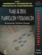 planes de obras planificacion y programacion (ciclo desarrollo y aplicaciones proyectos de construccion) (ciclo formativo) encarnacion sevillano naranjo 9788492669134