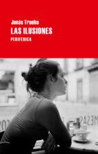 las ilusiones-jonas trueba-9788492865734