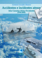 accidentes e incidentes aéreos: canarias y el áfrica occidental 1934-carmelo gonzalez romero-9788493450434