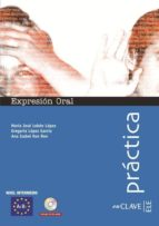 practica expresion oral: nivel intermedio: a2 b1 (incluye cd de a udio) ana isabel ron 9788493579234