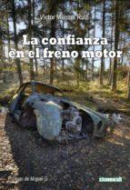 la confianza en el freno motor (ebook)-victor manuel ruiz-9788494037634