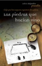 las piedras que hacian vino-luis paadin-alejandro paadin-9788494083334