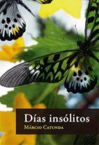 dias insolitos-marcio catunda-9788494123634