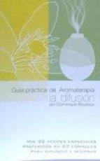 guia practica de aromaterapia   la difusion dominique baudoux 9788494188534