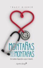 montañas tras las montañas: un hombre dispuesto a curar al mundo-tracy kidder-9788494645334