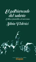 el patriarcado del salario: criticas feministas al marxismo-silvia federici-9788494806834