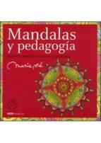 mandalas y pedagogia: acercamiento teorico y practico marie pre 9788495590534