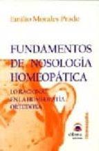fundamentos de nosologia homeopatica: lo racional en la homeopati a ortodoxa-emilio morales prado-9788496079434