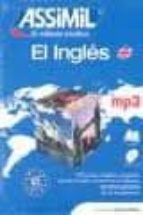 el ingles: assimil el metodo intuitivo (pack mp3: libro + cd mp3) (sin esfuerzo)-anthony bulger-9788496481534