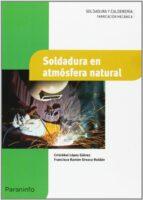 soldadura en atmosfera natural-francisco ramon orozco roman-cristobal lopez galvez-9788497324434