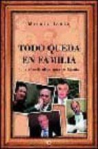 todo queda en familia: cien años de oligarquia en españa-miguel janer-9788497341134
