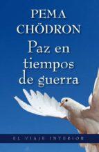 paz en tiempos de guerra pema chodron 9788497546034