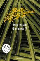 montenegro (vol. iv): cienfuegos alberto vazquez figueroa 9788497599634