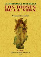 los dioses de la vida. la mitologia asturiana constantino cabal 9788497615334