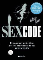 sex code: el manual practico de los maestros de la seduccion-mario luna-9788497633734