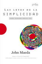 las leyes de la simplicidad: diseño, tecnologia, negocios, vida john maeda 9788497845434