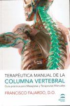 terapeutica manual de la columna vertebral francisco fajardo 9788498274134
