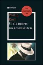(pe) si els morts no ressusciten. premi novel·la negra 2009-philip kerr-9788498676334