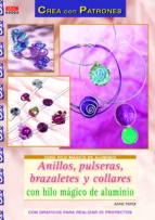 anillos, pulseras, brazaletes y collares con hilo magico de alumi nio anne pieper 9788498742534