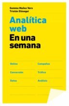 analítica web en una semana (ebook)-gemma muñoz vera-tristan elosegui-9788498752434