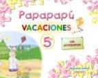 vacaciones papapapu ( 5 años) educación infantil 3 5 años 9788498770834