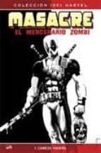 masacre. el mercenario zombie 1: cabeza viajera victor gischler bong dazo 9788498854534