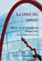 la crisis del empleo. hacia las actividades no productivas (ebook)-arturo damian sanchis serra-9788498869934