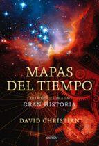 mapas del tiempo: introduccion a la gran historia-david christian-9788498921434