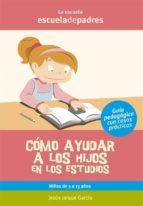 cómo ayudar a los hijos en los estudios (ebook) jesus jarque garcia 9788498962734