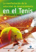 la manifestacion de la velocidad de desplazamiento en el tenis: un enfoque global-david suarez rodriguez-9788499105734