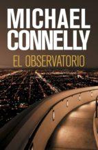el observatorio (ebook) michael connelly 9788499187334